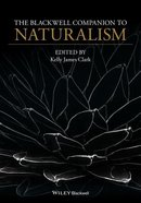 The Blackwell Companion to Naturalism (Blackwell Companions To Philosophy Series)