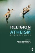 Religion and Atheism: Beyond The Divide
