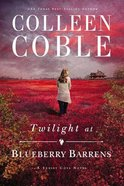 Twilight At Blueberry Barrens (#03 in A Sunset Cove Novel Series) Paperback