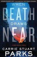 When Death Draws Near (#03 in Gwen Marcey Novel Series) Paperback