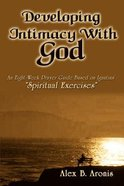 Developing Intimacy With God Paperback