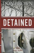 Detained (Large Print) (#01 in Navy Jag Series) Hardback
