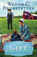 The Gift (Large Print) (#2 in The Prairie State Friends Series)