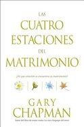 Las Cuatro Estaciones Del Matrimonio (Four Seasons Of Marriage, The) Paperback