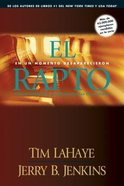 Antes De Que Fueran Dejados Atras #00C: El Rapto (The Rapture Prequel #03) (#00C in Left Behind Series) Paperback