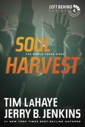 Soul Harvest (#04 in Left Behind Series) Paperback