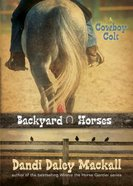Cowboy Colt (#02 in Backyard Horses Series) Paperback