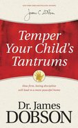 Temper Your Child's Tantrums Mass Market