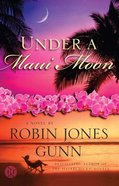 Hideaway Series #01: Under a Maui Moon Paperback