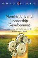 Nominations and Leadership Development (Guidelines For Leading Your Congregation Series)
