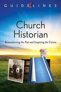 Church Historian (Guidelines For Leading Your Congregation Series)