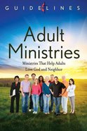 Adult Ministries (Guidelines For Leading Your Congregation Series)