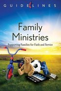 Family Ministries (Guidelines For Leading Your Congregation Series)