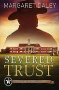 Severed Trust (#04 in The Men Of The Texas Rangers Series)