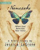 Namesake: When God Rewrites Your Story (Women's Bible Study Leader Kit) Pack