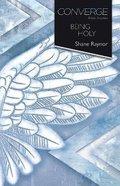 Converge: Being Holy (Converge Bible Studies Series)