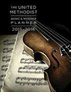The 2015-2016 United Methodist Music & Worship Planner Spiral