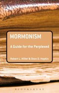 Mormonism: A Guide For the Perplexed (Guides For The Perplexed Series) Paperback