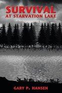 Survival At Starvation Lake Paperback