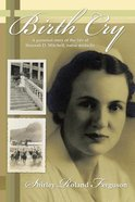 Birth Cry: A Personal Story of the Life of Hannah D. Mitchell, Nurse Midwife Paperback