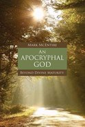 An Apocryphal God: Beyond Divine Maturity Paperback