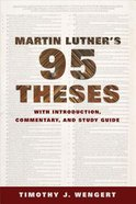 Martin Luther's Ninety-Five Theses: With Introduction, Commentary, and Study Guide Paperback