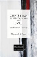 Evil - the Historical Trajectory (Christian Understandings Series) Paperback
