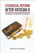 Liturgical Reform After Vatican II: The Impact on Eastern Orthodoxy Paperback