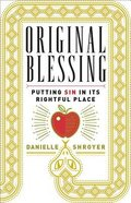 Original Blessing: Putting Sin in Its Rightful Place Paperback