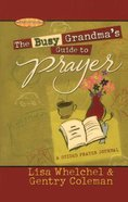 The Busy Grandma's Guide to Prayer: A Guided Journal Paperback