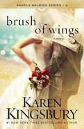 Brush of Wings (#03 in Angels Walking Series)