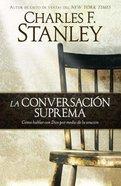 La Ultima Conversacion (Handle With Prayer) Paperback