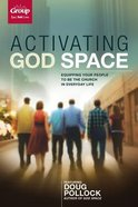 Activating God Space: Equipping Your People to Be the Church in Everyday Life (Kit)