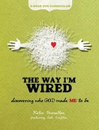 The Way I'm Wired (6-week DVD Curriculum)