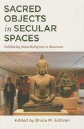 Sacred Objects in Secular Spaces Paperback