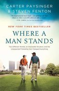 Where a Man Stands: An Two Different Worlds Paperback