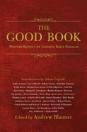 The Good Book: Writers Reflect on Favorite Bible Passages Hardback