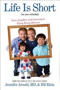 Life is Short: Love, Laughter, and Learning to Enjoy Every Moment (No Pun Intended) Hardback