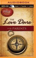 The Love Dare For Parents (Unabridged, Mp3)