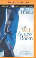 Just Walk Across the Room: Simple Steps Pointing People to Faith (Unabridged, Mp3) CD