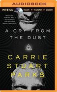 A Cry From the Dust (Unabridged, Mp3) CD