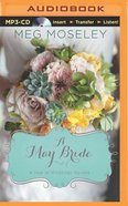 A May Bride (Unabridged, MP3) (A Year Of Weddings Novella Series Audio) CD