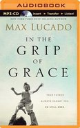 In the Grip of Grace (Unabridged, Mp3) CD