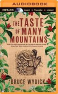 The Taste of Many Mountains (Unabridged, Mp3) CD
