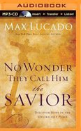 No Wonder They Call Him the Savior (Unabridged, Mp3) CD
