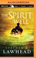 The Spirit Well (Unabridged, MP3) (#03 in Bright Empires Audio Series) CD