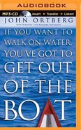 If You Want to Walk on Water, You've Got to Get Out of the Boat (Unabridged Mp3) CD