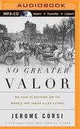 No Greater Valor (Unabridged, Mp3) CD
