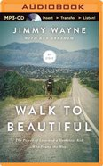 Walk to Beautiful (Unabridged, Mp3) CD