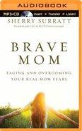 Brave Mom (Unabridged, Mp3) CD